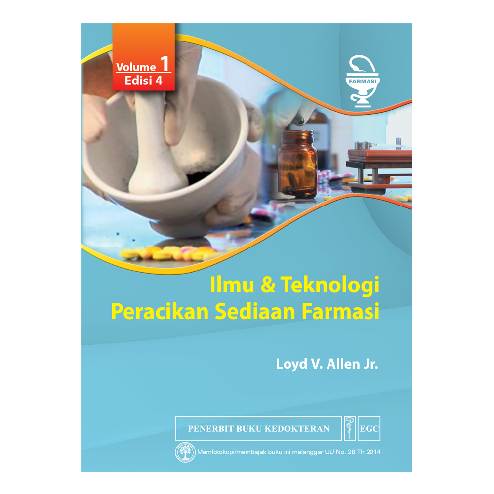 Ilmu & Teknologi Peracikan Sediaan Farmasi Vol. 1 Edisi 4
