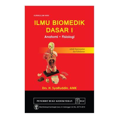 Ilmu Biomedik Dasar I Anatomi Fisiologi