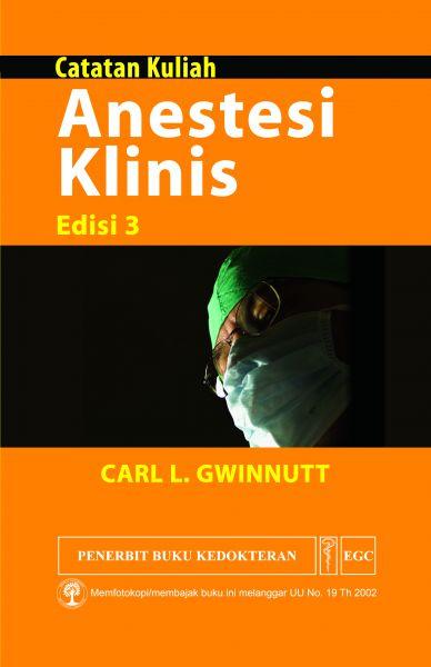 Catatan Kuliah Anestesi Klinis Ed.3