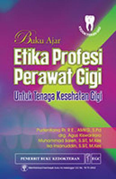 Buku Ajar Etika Profesi Perawat Gigi