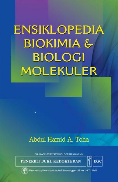 Ensiklopedia Biokimia & Biologi Molekuler: Panduan untuk Mahasiswa Farmasi & Kedokteran