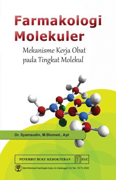 Farmakologi Molekuler Mekanisme Kerja Obat pada Tingkat Molekul