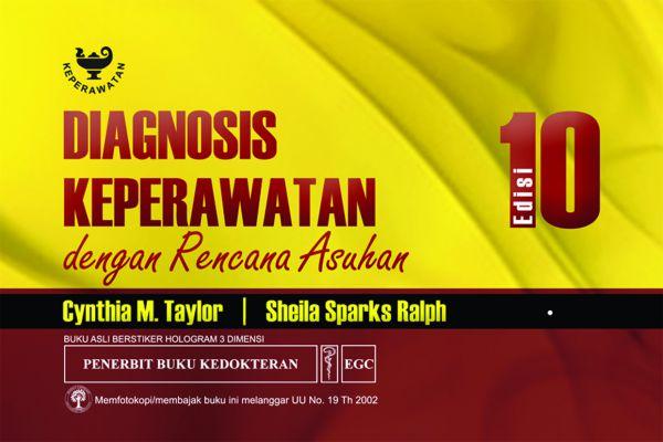Diagnosa Keperawatan Dengan Rencana Asuhan Ed.10