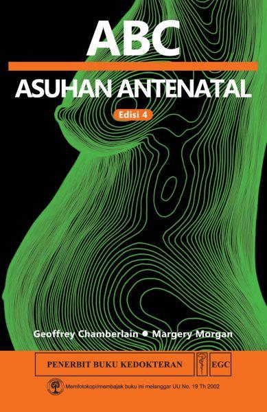 ABC Asuhan Antenatal Ed.4