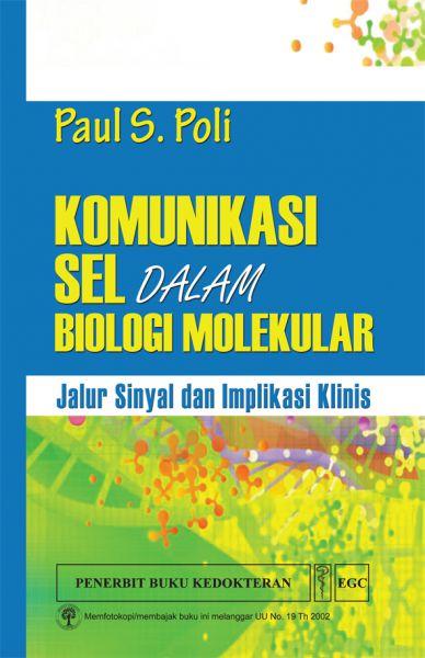 Komunikasi Sel Dalam Biologi Molekuler: Jalur Sinyal dan Implikasi Klinis