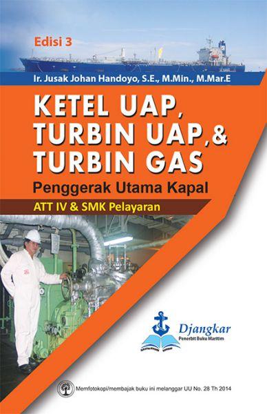 Ketel Uap, Turbin Uap, & Turbin Gas Penggerak Utama Kapal ATT IV & SMK