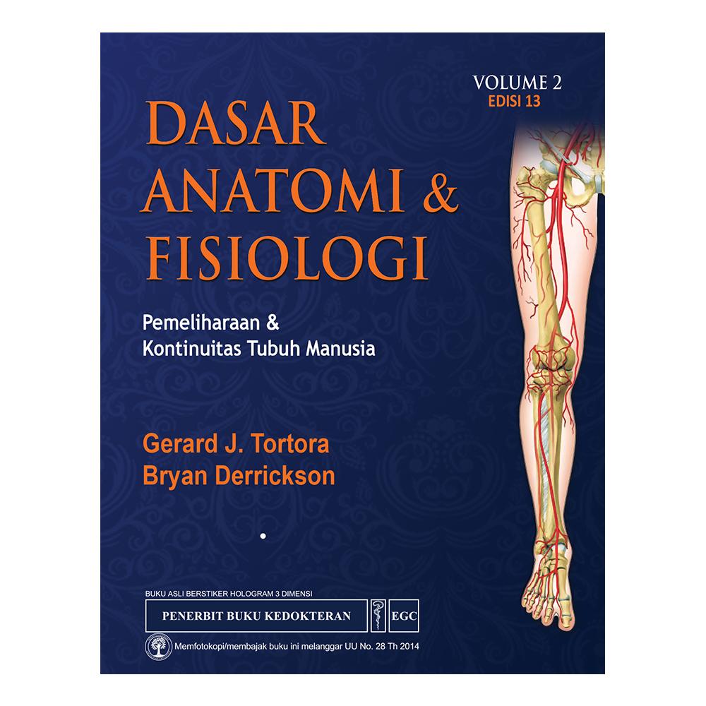 Dasar Anatomi & Fisiologi Vol. 2 Edisi 13 Tortora