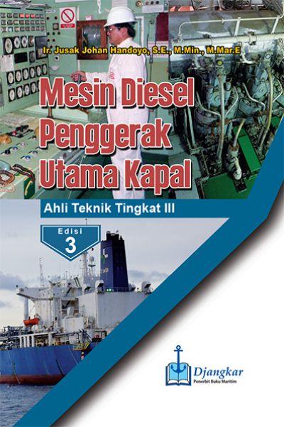 Mesin Diesel Penggerak Utama Kapal ATT III Edisi 3