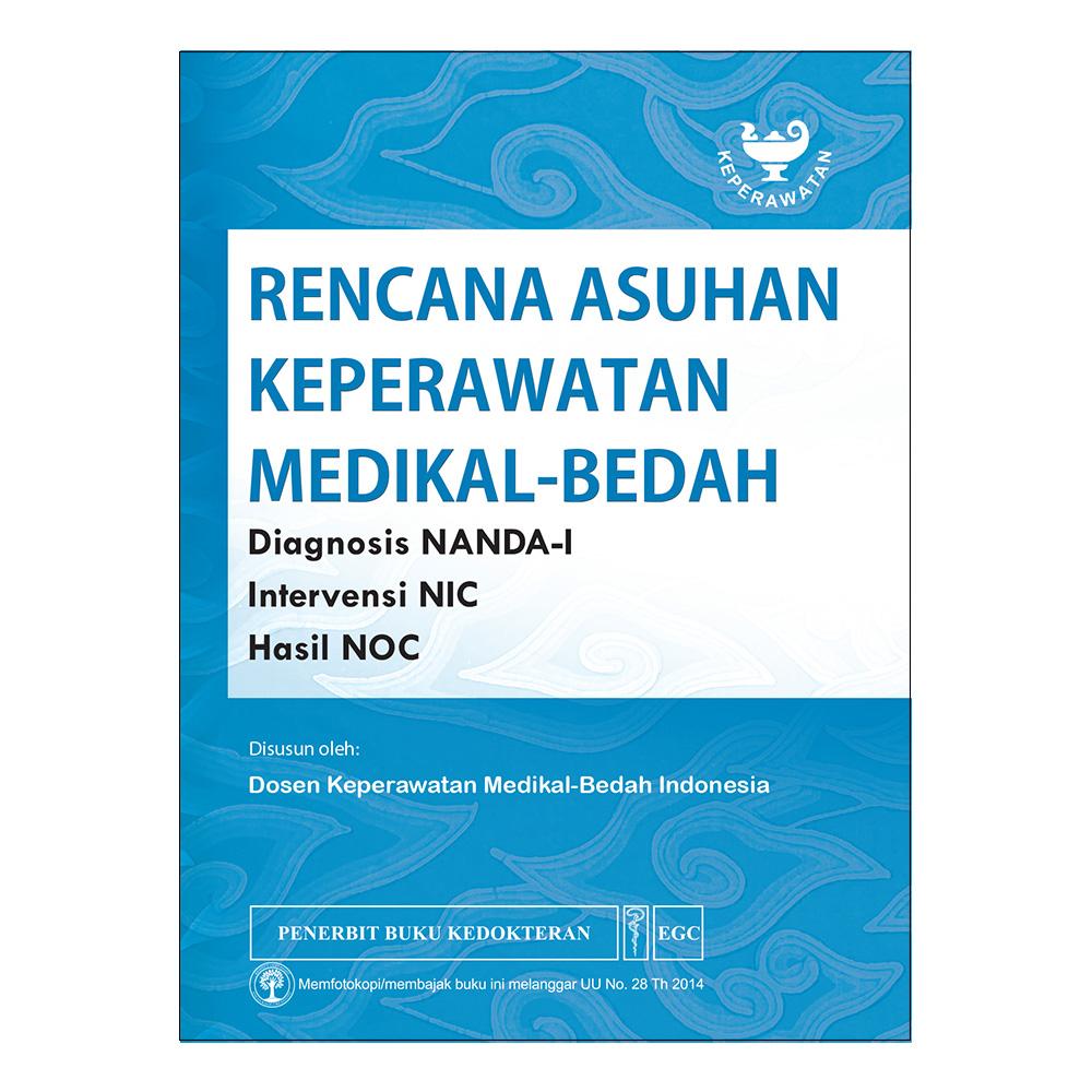 Rencana Asuhan Keperawatan Medikal Bedah: Diagnosis NANDA-I Intervensi NIC Hasil NOC